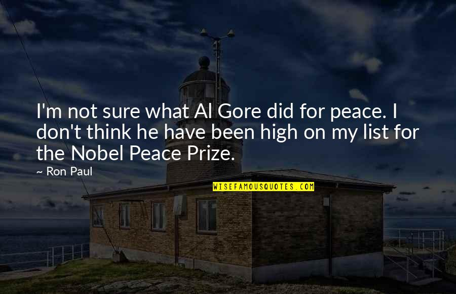 Prize Quotes By Ron Paul: I'm not sure what Al Gore did for