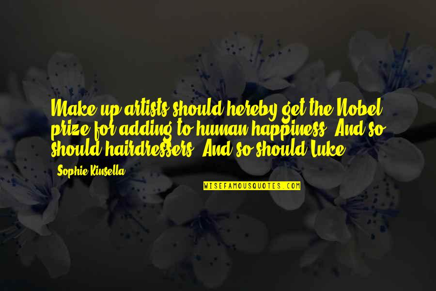 Prize Quotes By Sophie Kinsella: Make-up artists should hereby get the Nobel prize