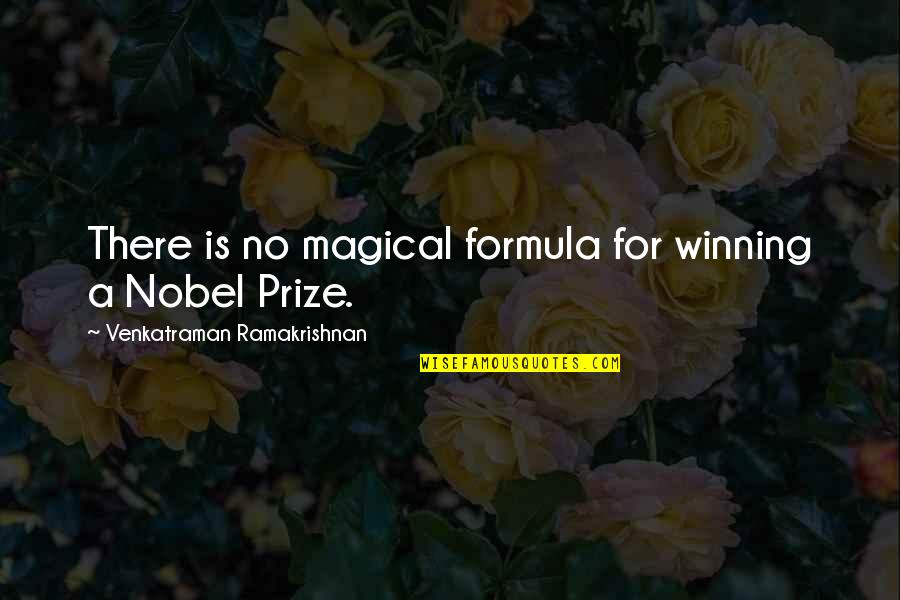 Prize Quotes By Venkatraman Ramakrishnan: There is no magical formula for winning a