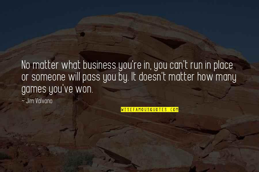Pro Anthropocentrism Quotes By Jim Valvano: No matter what business you're in, you can't