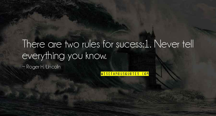 Pro-union Labor Quotes By Roger H. Lincoln: There are two rules for sucess:1. Never tell