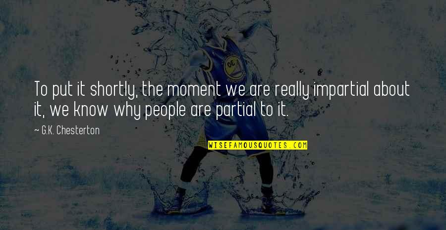 Problem In Life Tagalog Quotes By G.K. Chesterton: To put it shortly, the moment we are