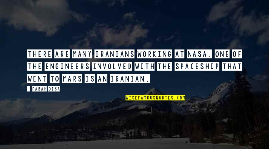 Problematic Friends Quotes By Farah Diba: There are many Iranians working at NASA. One