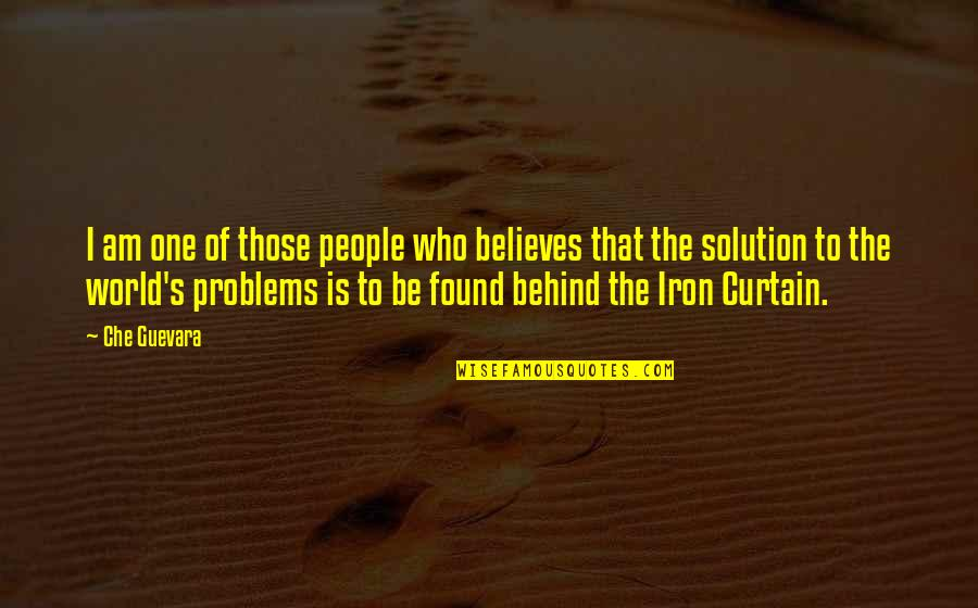 Problems Solution Quotes By Che Guevara: I am one of those people who believes