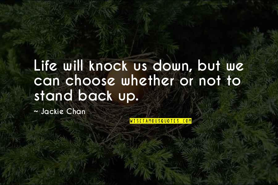 Process Safety Quotes By Jackie Chan: Life will knock us down, but we can