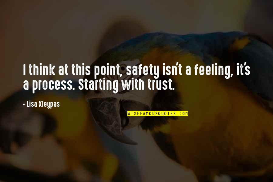 Process Safety Quotes By Lisa Kleypas: I think at this point, safety isn't a