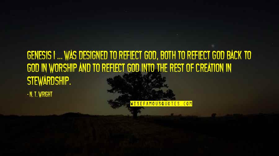 Process Safety Quotes By N. T. Wright: Genesis 1 ... was designed to reflect God,
