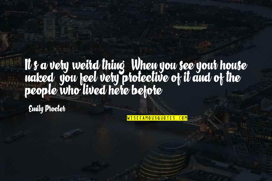 Procter Quotes By Emily Procter: It's a very weird thing. When you see