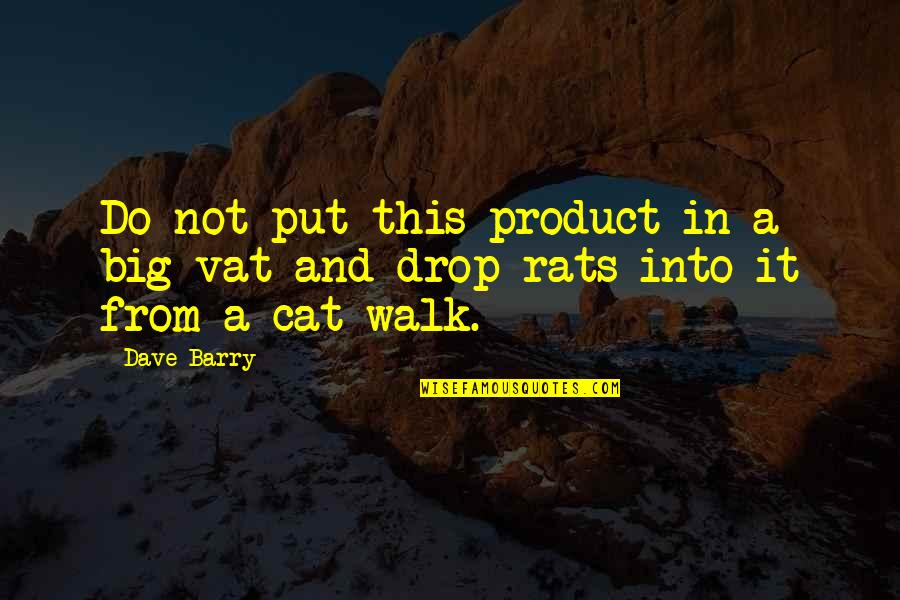 Product Quotes By Dave Barry: Do not put this product in a big