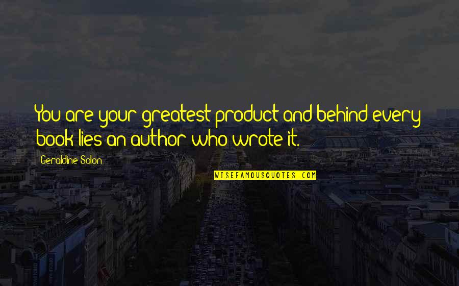 Product Quotes By Geraldine Solon: You are your greatest product and behind every