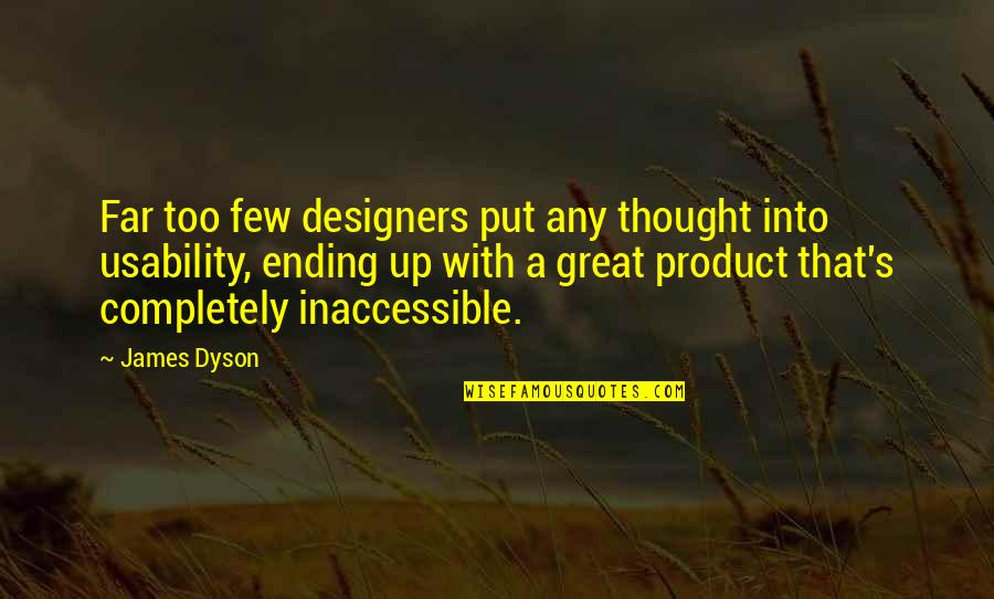 Product Quotes By James Dyson: Far too few designers put any thought into