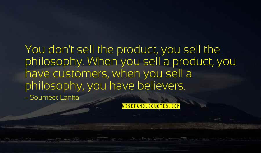 Product Quotes By Soumeet Lanka: You don't sell the product, you sell the