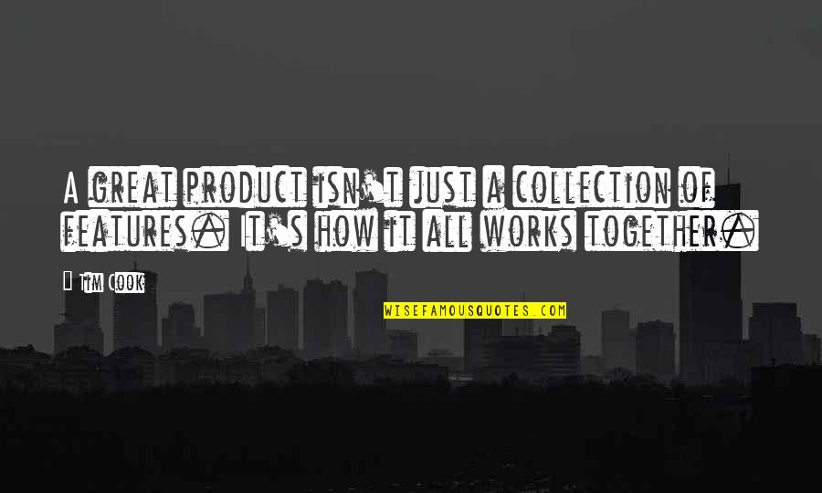 Product Quotes By Tim Cook: A great product isn't just a collection of
