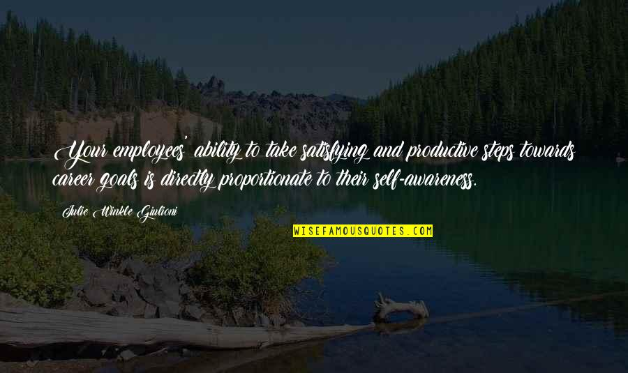 Productive Employees Quotes By Julie Winkle Giulioni: Your employees' ability to take satisfying and productive