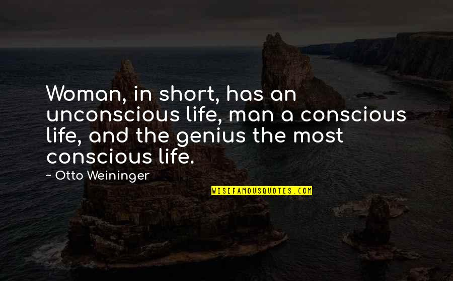 Producto Quotes By Otto Weininger: Woman, in short, has an unconscious life, man