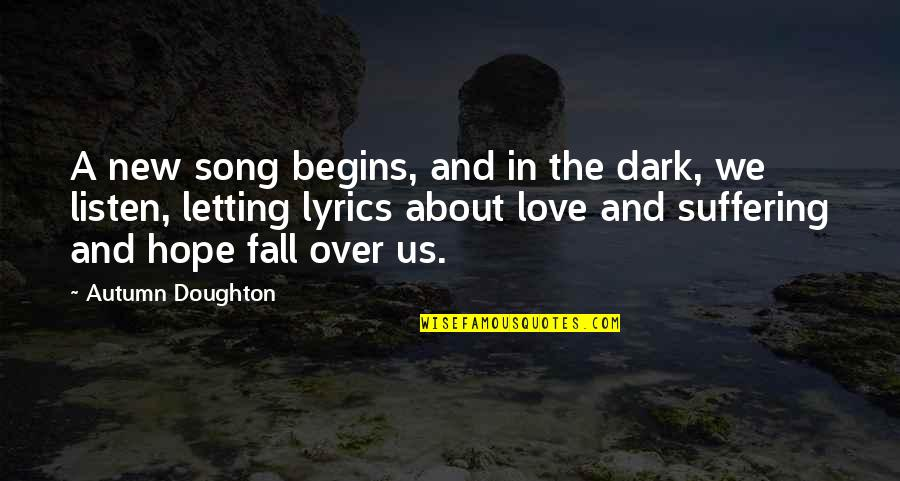 Professional Farewell Quotes By Autumn Doughton: A new song begins, and in the dark,