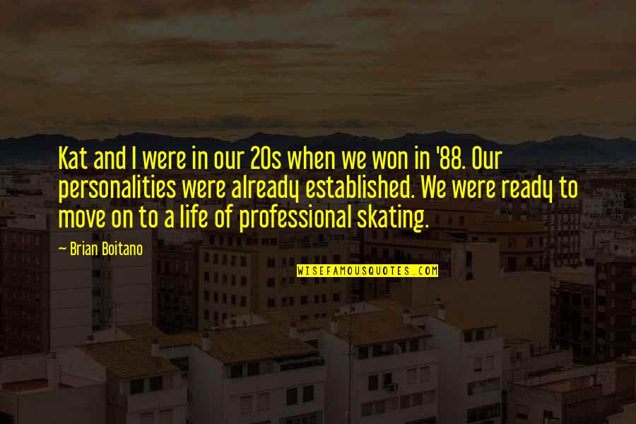 Professional Life Quotes By Brian Boitano: Kat and I were in our 20s when