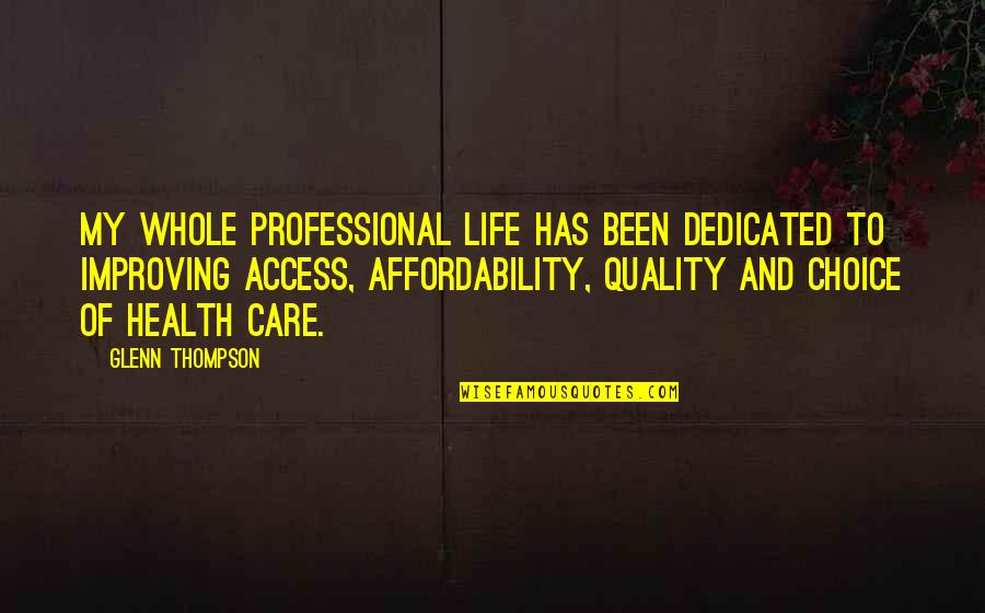 Professional Life Quotes By Glenn Thompson: My whole professional life has been dedicated to