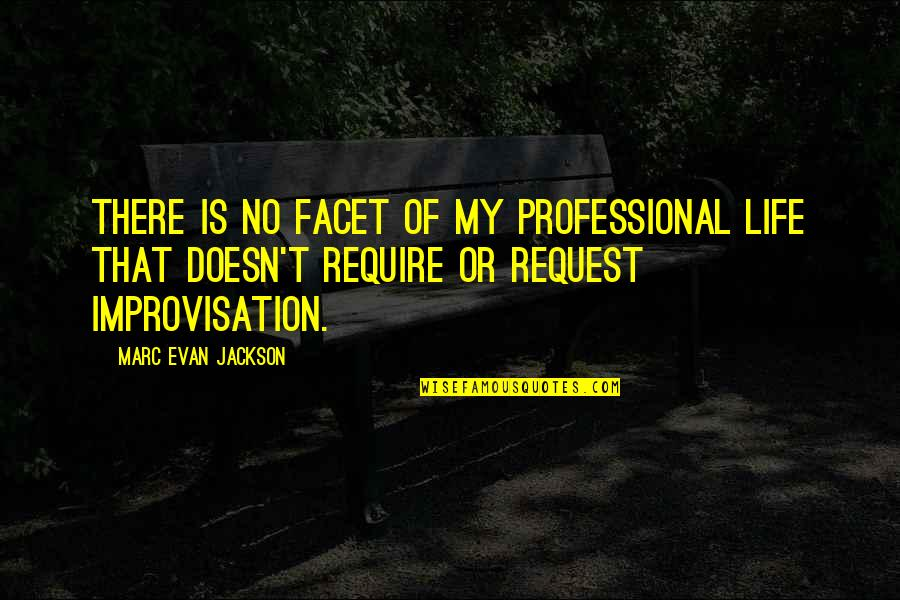 Professional Life Quotes By Marc Evan Jackson: There is no facet of my professional life