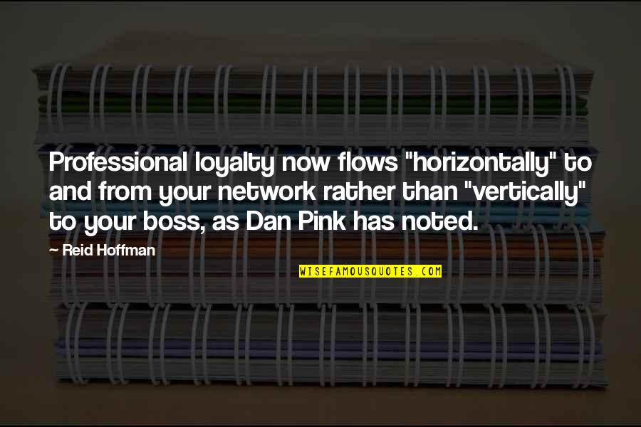 """Professional Life Quotes By Reid Hoffman: Professional loyalty now flows """"horizontally"""" to and from"""