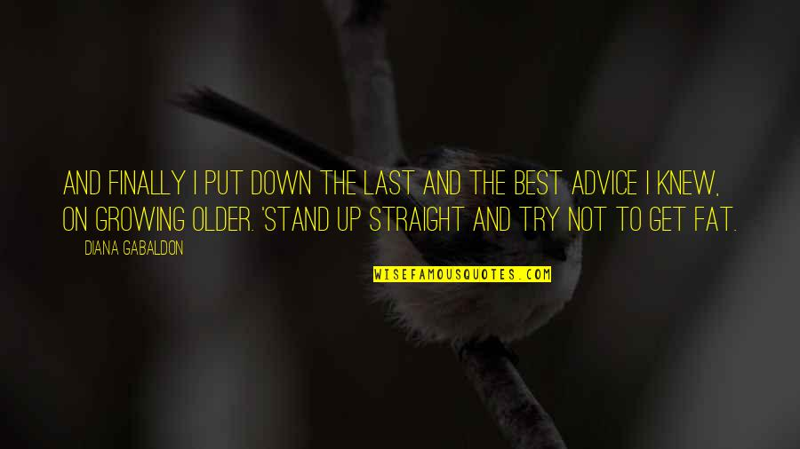 Professor Nemur Quotes By Diana Gabaldon: And Finally I put down the last and