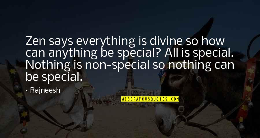 Professor Nemur Quotes By Rajneesh: Zen says everything is divine so how can