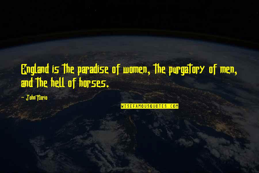Professorships Quotes By John Florio: England is the paradise of women, the purgatory