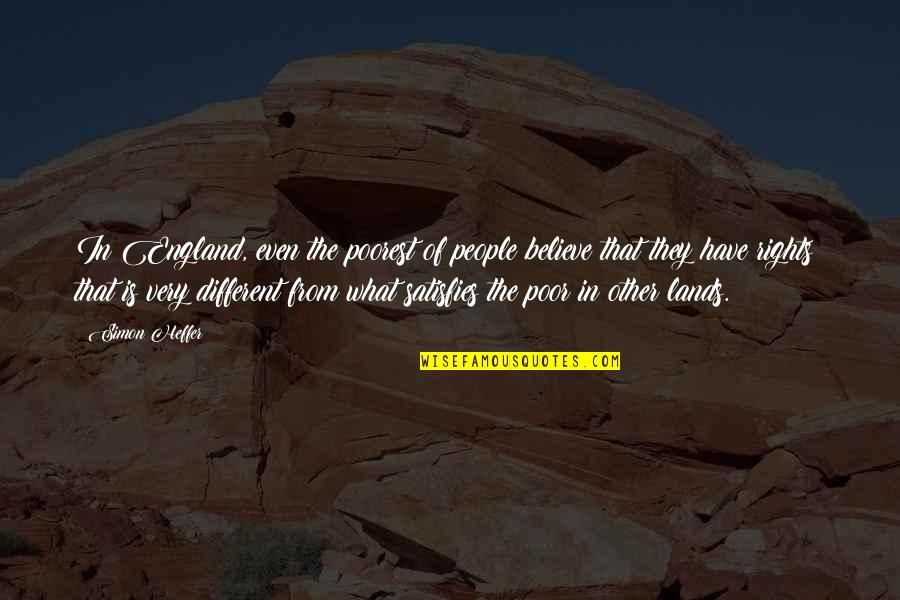 Profeten Muhammed Quotes By Simon Heffer: In England, even the poorest of people believe