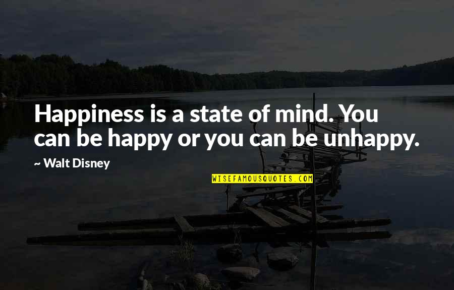 Profeten Muhammed Quotes By Walt Disney: Happiness is a state of mind. You can