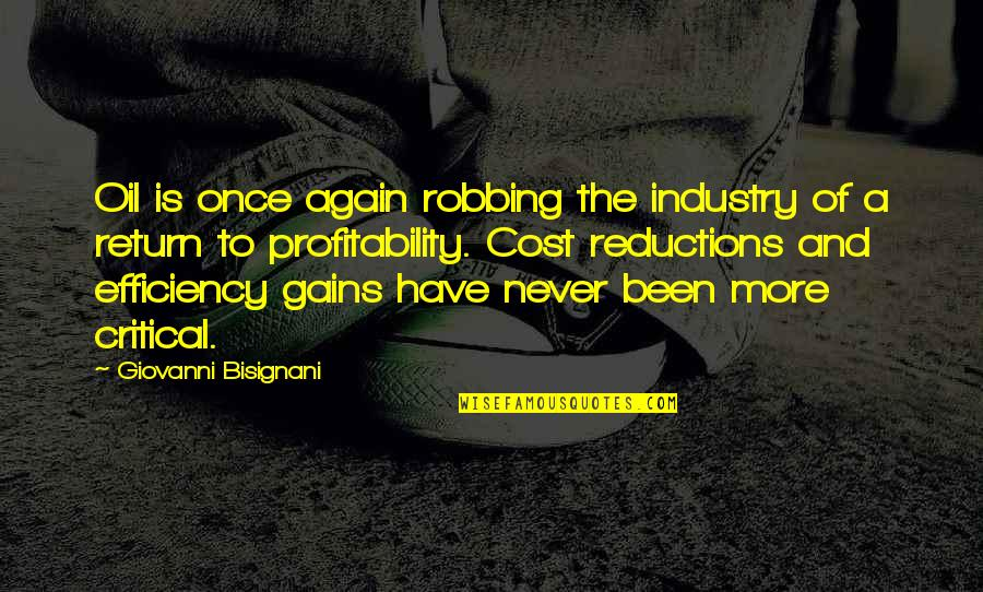 Profitability Quotes By Giovanni Bisignani: Oil is once again robbing the industry of