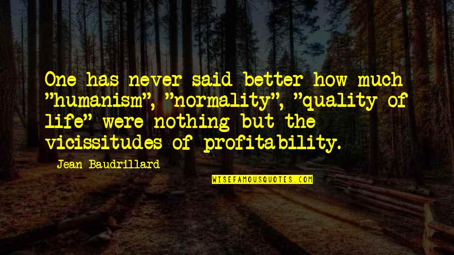"Profitability Quotes By Jean Baudrillard: One has never said better how much ""humanism"","