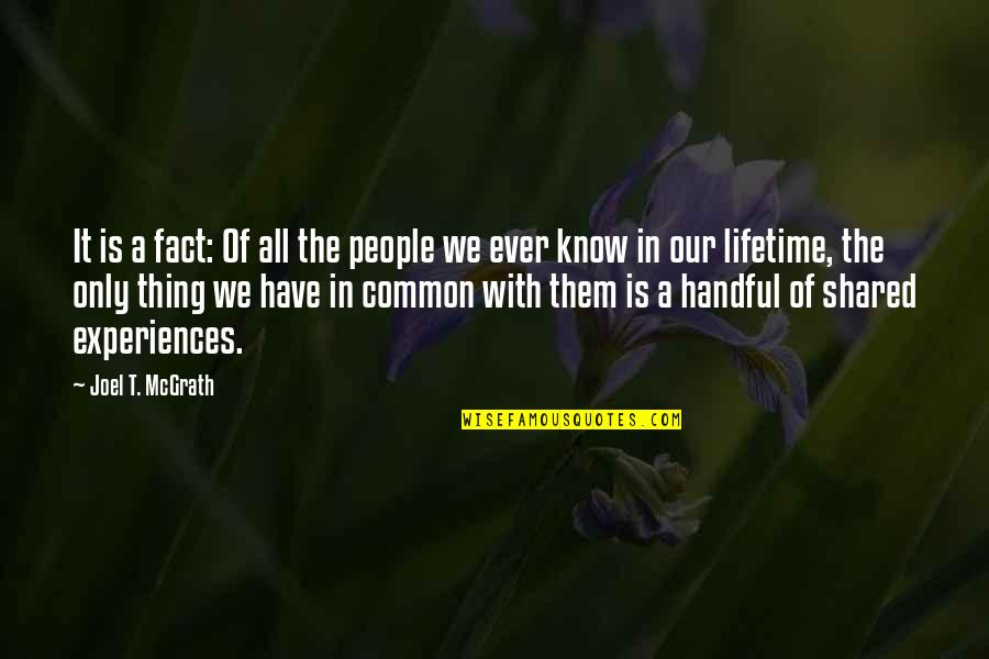 Profound Quotes And Quotes By Joel T. McGrath: It is a fact: Of all the people