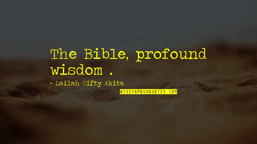 Profound Quotes And Quotes By Lailah Gifty Akita: The Bible, profound wisdom .