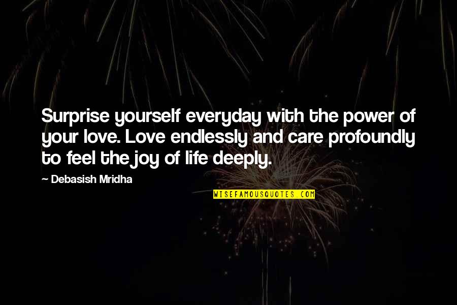 Profoundly Inspirational Quotes By Debasish Mridha: Surprise yourself everyday with the power of your