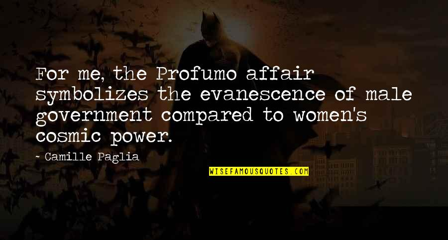 Profumo Affair Quotes By Camille Paglia: For me, the Profumo affair symbolizes the evanescence