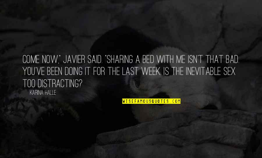 "Progess Quotes By Karina Halle: Come now,"" Javier said. ""Sharing a bed with"