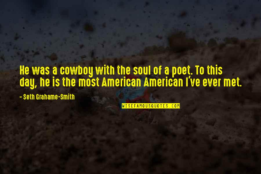 Proggies Quotes By Seth Grahame-Smith: He was a cowboy with the soul of