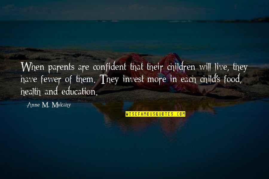 Progress Reports Quotes By Anne M. Mulcahy: When parents are confident that their children will