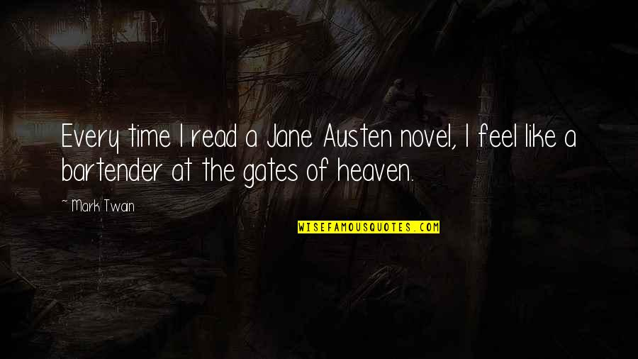 Progresser Quotes By Mark Twain: Every time I read a Jane Austen novel,
