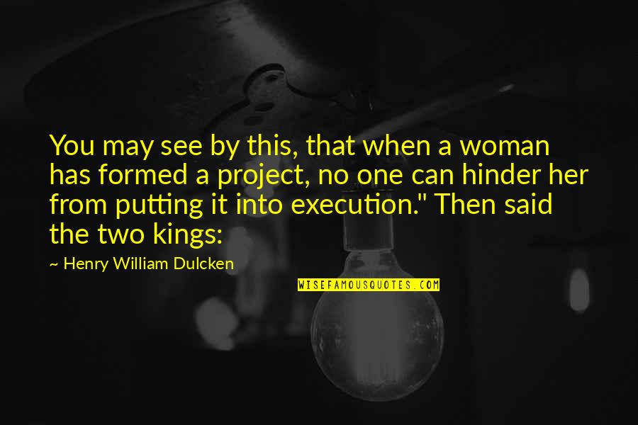 Project Execution Quotes By Henry William Dulcken: You may see by this, that when a