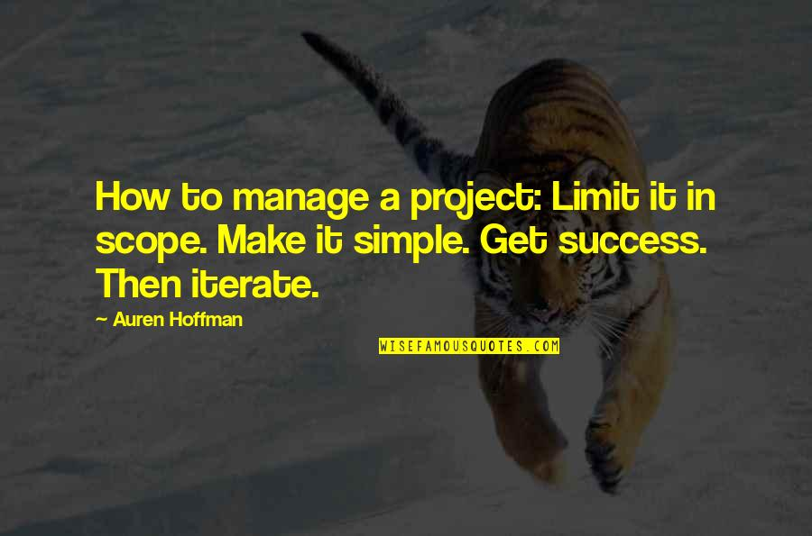 Project Scope Quotes By Auren Hoffman: How to manage a project: Limit it in
