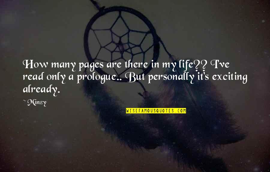 Prologue Quotes By Minzy: How many pages are there in my life??
