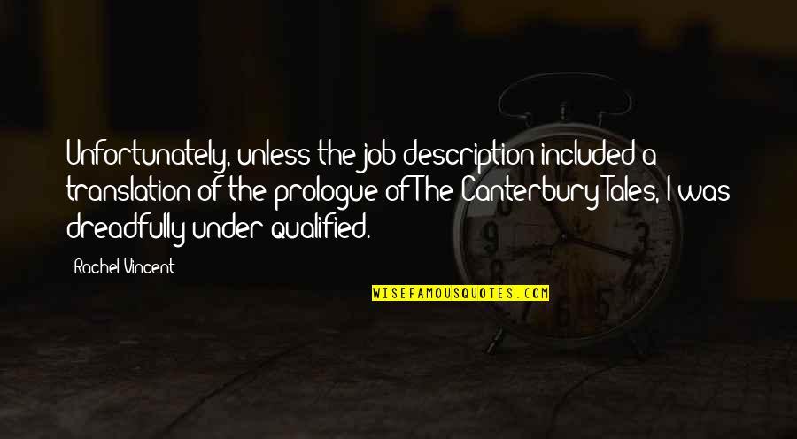 Prologue Quotes By Rachel Vincent: Unfortunately, unless the job description included a translation
