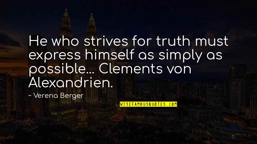 Prometheus Bound Quotes By Verena Berger: He who strives for truth must express himself