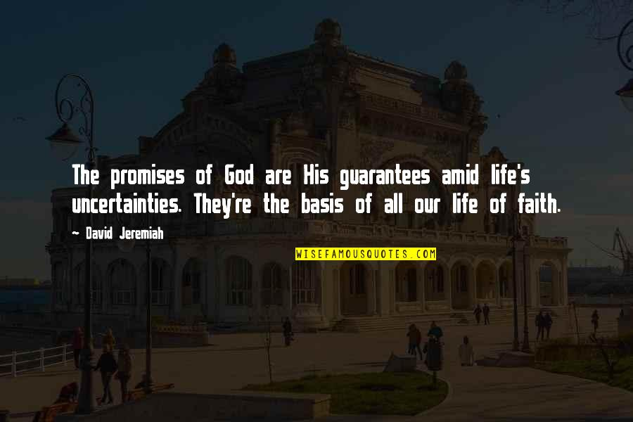 Promise Of God Quotes By David Jeremiah: The promises of God are His guarantees amid