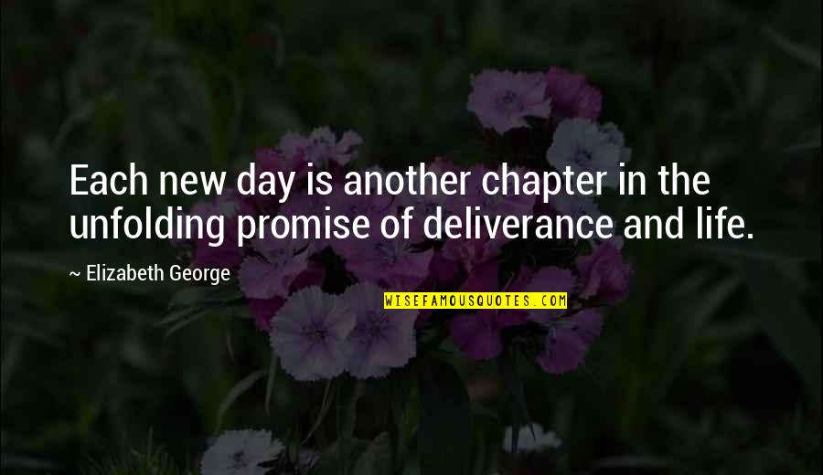 Promise Of God Quotes By Elizabeth George: Each new day is another chapter in the