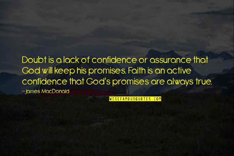 Promise Of God Quotes By James MacDonald: Doubt is a lack of confidence or assurance