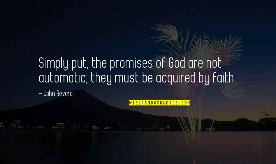 Promise Of God Quotes By John Bevere: Simply put, the promises of God are not