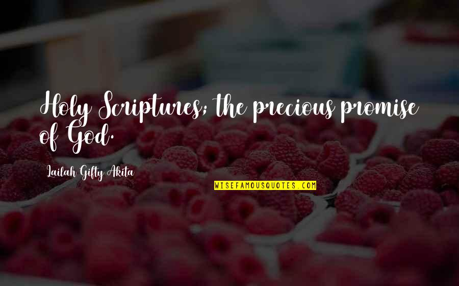 Promise Of God Quotes By Lailah Gifty Akita: Holy Scriptures; the precious promise of God.