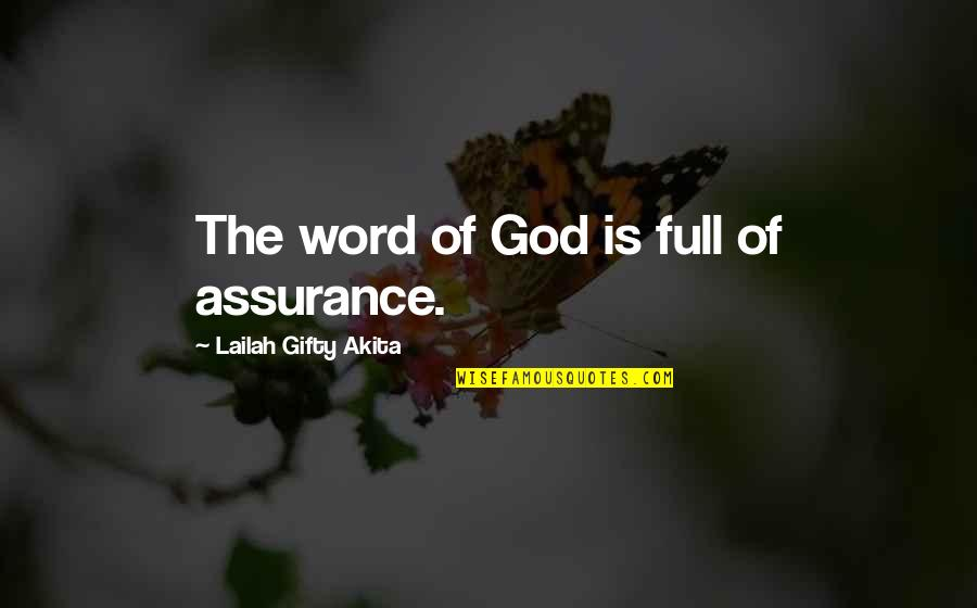 Promise Of God Quotes By Lailah Gifty Akita: The word of God is full of assurance.
